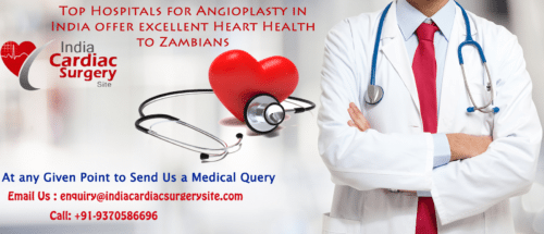 Top Hospitals for Angioplasty in India offer excellent Heart Health to Zambians
